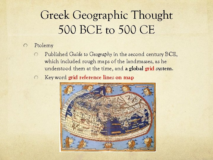 Greek Geographic Thought 500 BCE to 500 CE Ptolemy Published Guide to Geography in