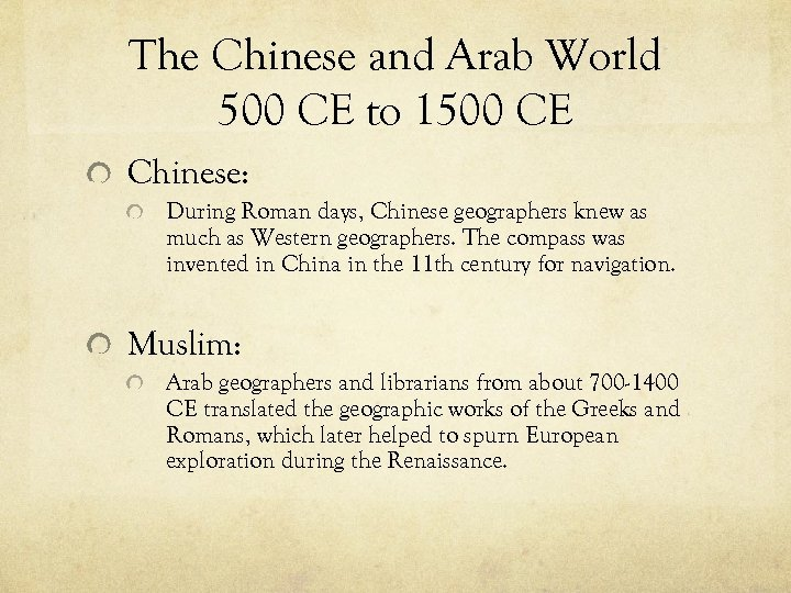 The Chinese and Arab World 500 CE to 1500 CE Chinese: During Roman days,