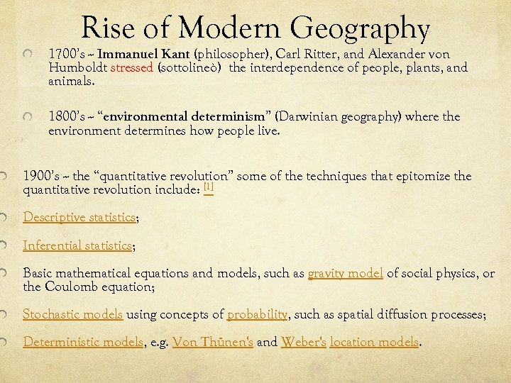 Rise of Modern Geography 1700's -- Immanuel Kant (philosopher), Carl Ritter, and Alexander von