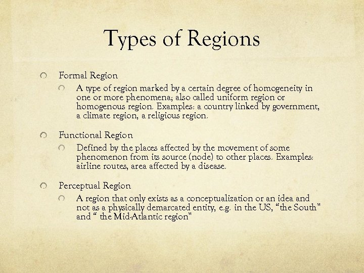 Types of Regions Formal Region A type of region marked by a certain degree