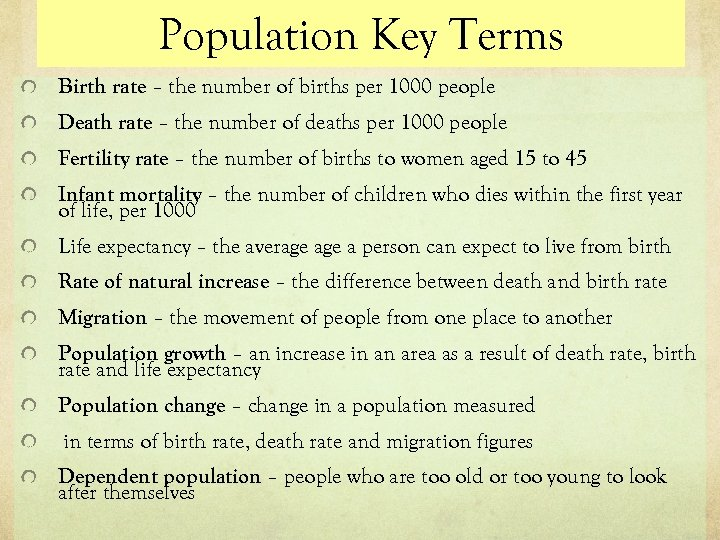 Population Key Terms Birth rate – the number of births per 1000 people Death