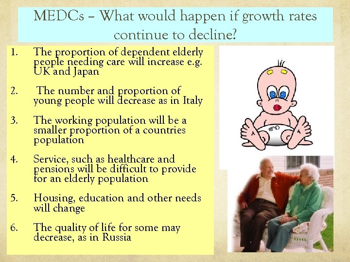 MEDCs – What would happen if growth rates continue to decline? 1. The proportion