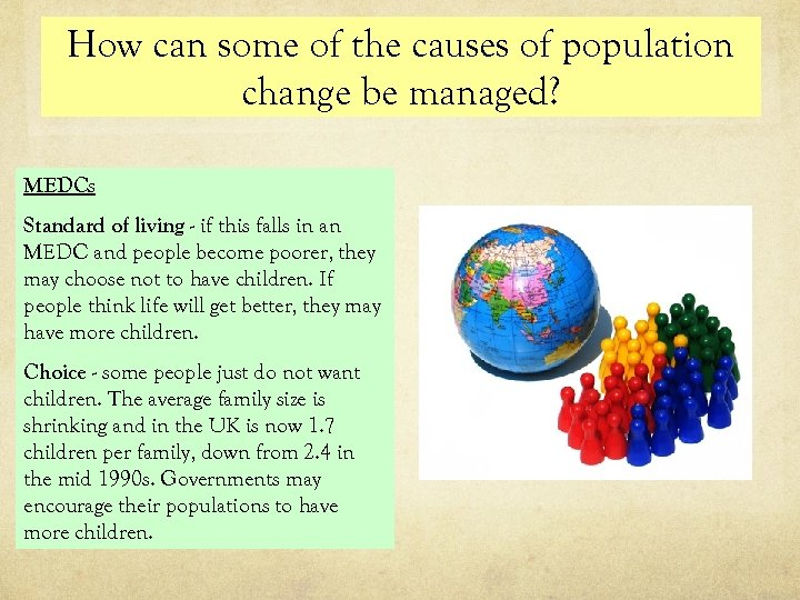 How can some of the causes of population change be managed? MEDCs Standard of