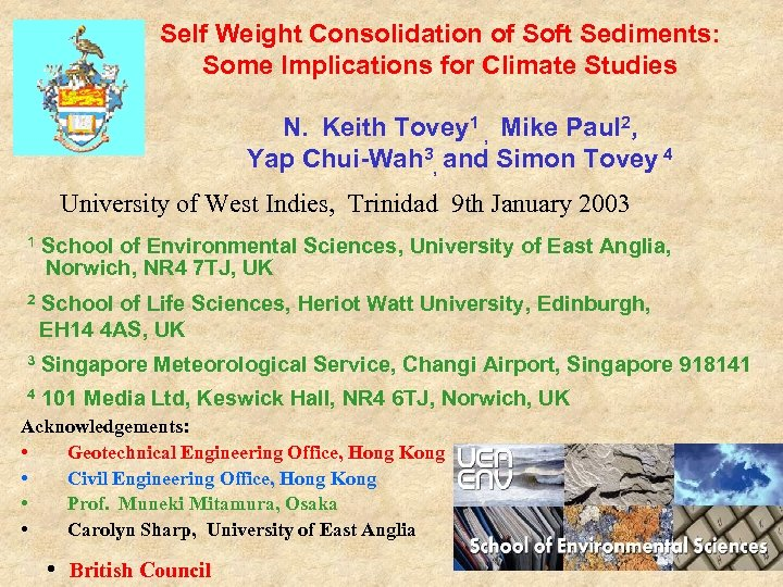 Self Weight Consolidation of Soft Sediments: Some Implications for Climate Studies N. Keith Tovey