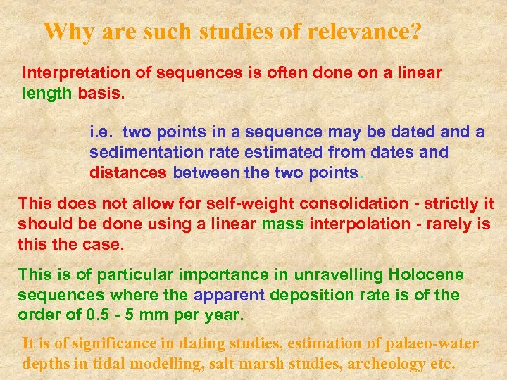 Why are such studies of relevance? Interpretation of sequences is often done on a