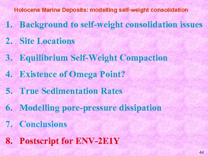 Holocene Marine Deposits: modelling self-weight consolidation 1. Background to self-weight consolidation issues 2. Site
