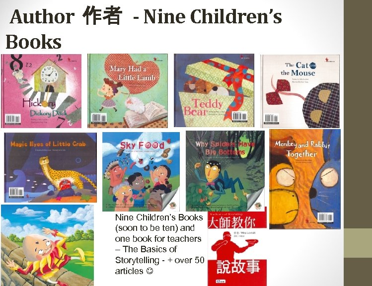Author 作者 - Nine Children's Books (soon to be ten) and one book for