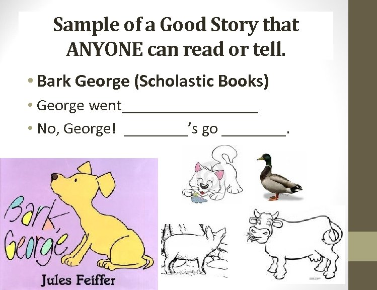 Sample of a Good Story that ANYONE can read or tell. • Bark George