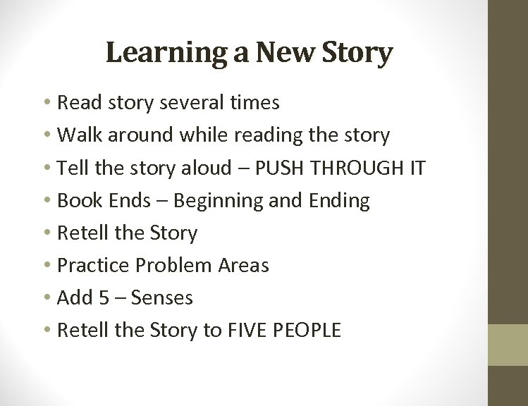Learning a New Story • Read story several times • Walk around while reading