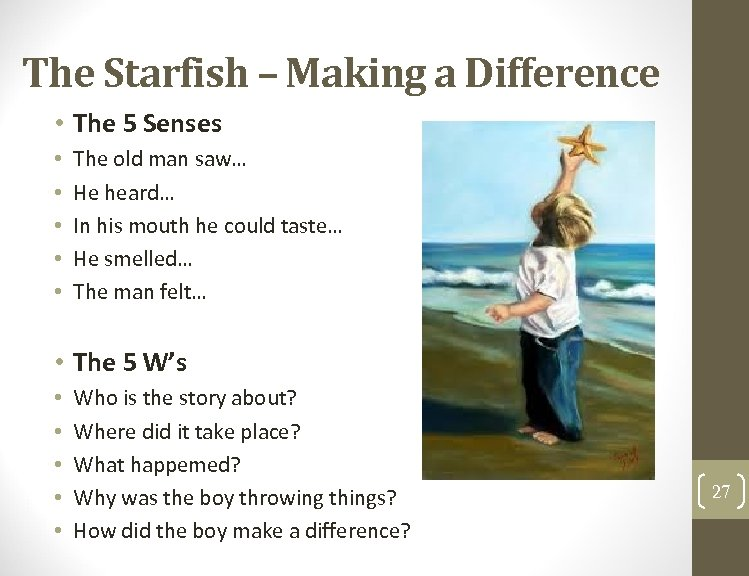 The Starfish – Making a Difference • The 5 Senses • • • The