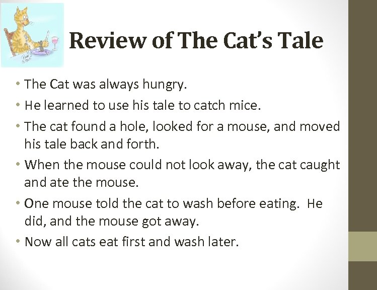 Review of The Cat's Tale • The Cat was always hungry. • He learned