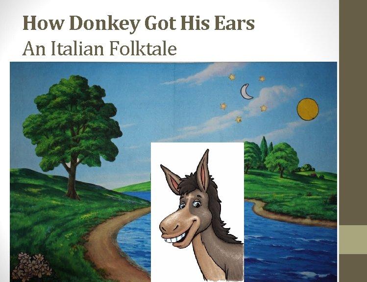 How Donkey Got His Ears An Italian Folktale