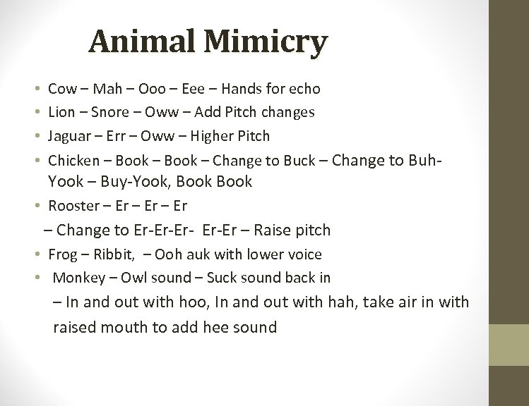 Animal Mimicry • Cow – Mah – Ooo – Eee – Hands for echo