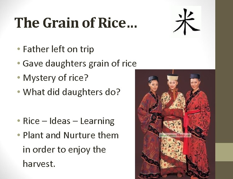The Grain of Rice… • Father left on trip • Gave daughters grain of