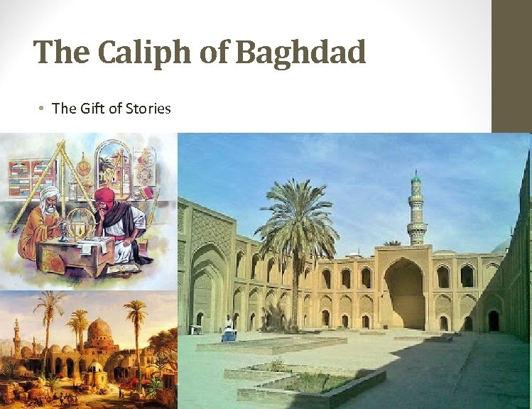 The Caliph of Baghdad • The Gift of Stories