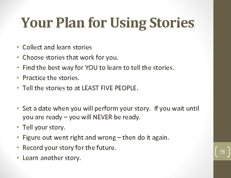 Your Plan for Using Stories • • • Collect and learn stories Choose stories