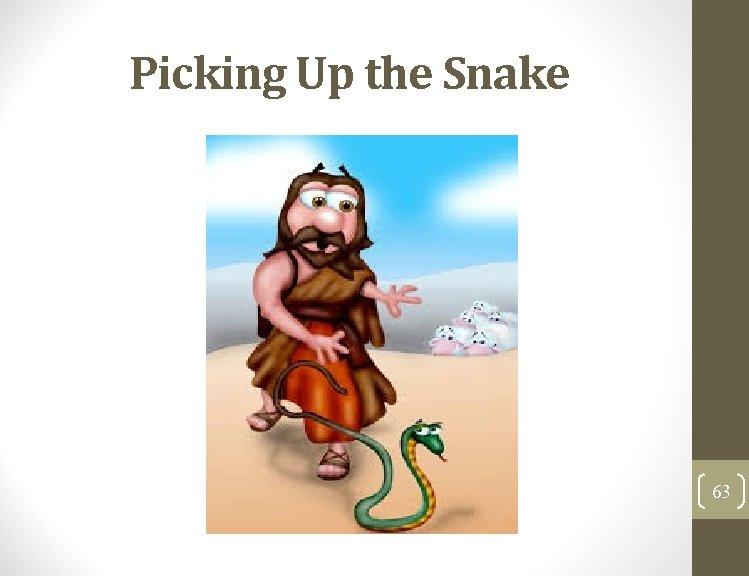 Picking Up the Snake 63