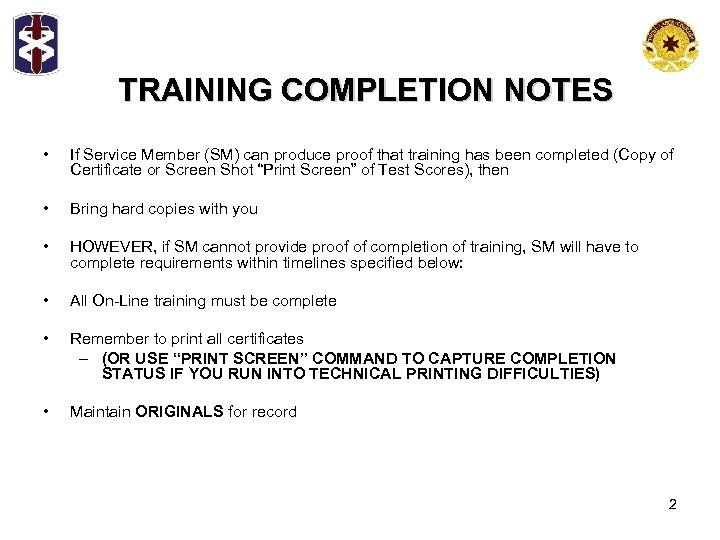 TRAINING COMPLETION NOTES • If Service Member (SM) can produce proof that training has