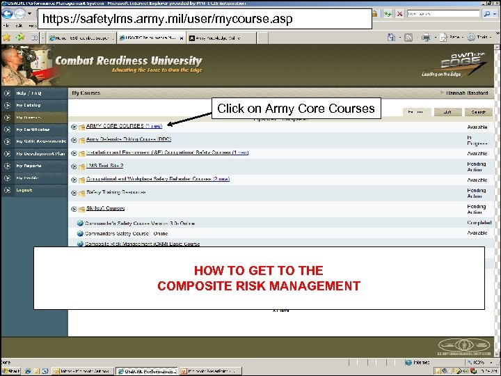 https: //safetylms. army. mil/user/mycourse. asp Click on Army Core Courses HOW TO GET TO