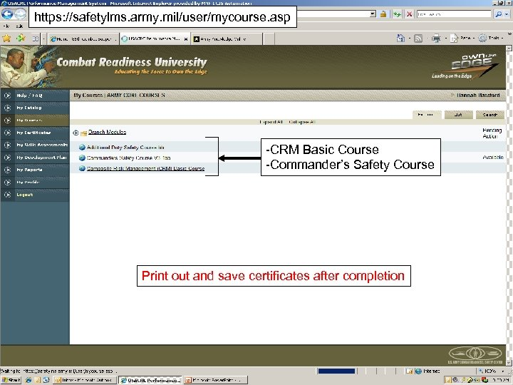 https: //safetylms. army. mil/user/mycourse. asp -CRM Basic Course -Commander's Safety Course Print out and