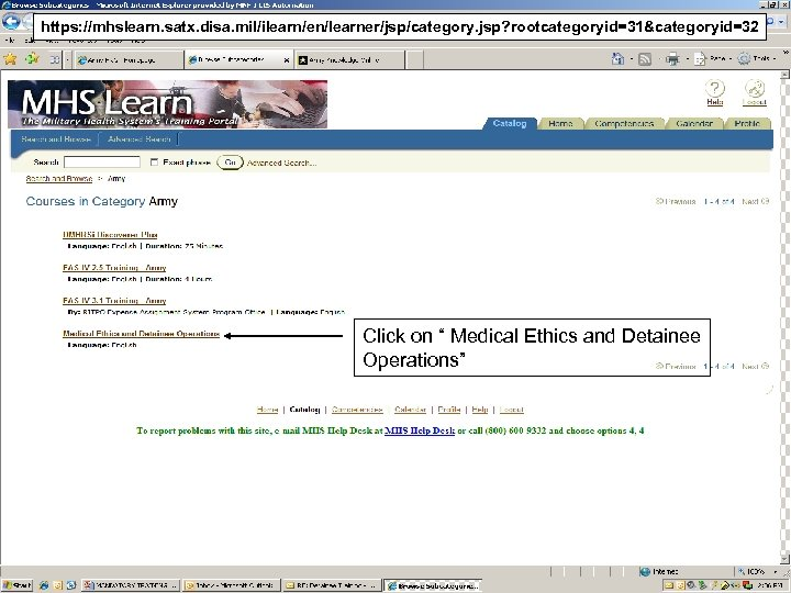 """https: //mhslearn. satx. disa. mil/ilearn/en/learner/jsp/category. jsp? rootcategoryid=31&categoryid=32 Click on """" Medical Ethics and Detainee"""
