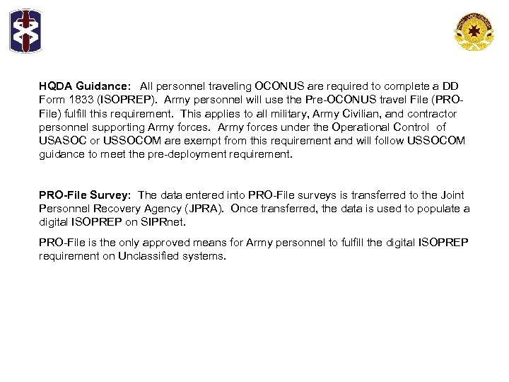 HQDA Guidance: All personnel traveling OCONUS are required to complete a DD Form 1833