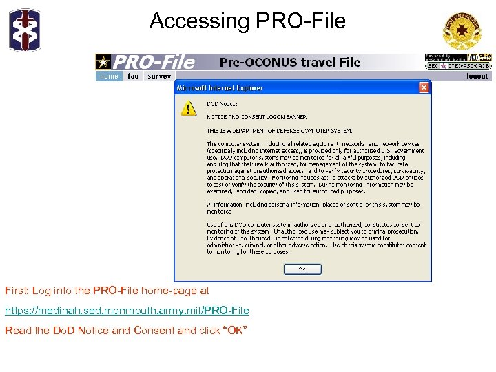 Accessing PRO-File First: Log into the PRO-File home-page at https: //medinah. sed. monmouth. army.