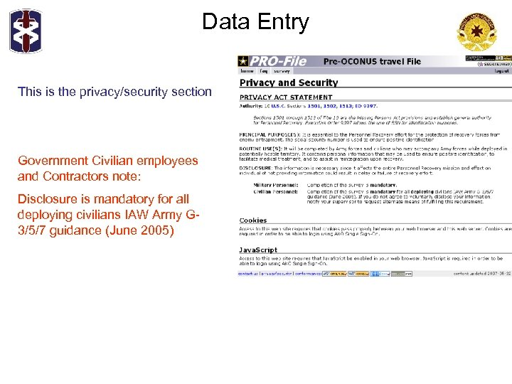 Data Entry This is the privacy/security section Government Civilian employees and Contractors note: Disclosure