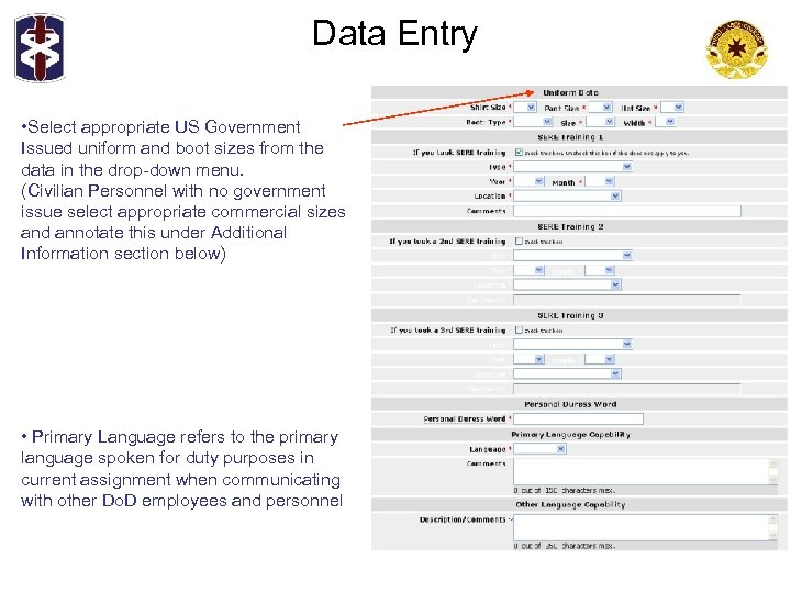 Data Entry • Select appropriate US Government Issued uniform and boot sizes from the