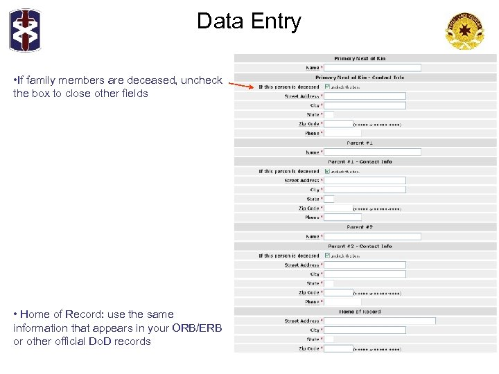 Data Entry • If family members are deceased, uncheck the box to close other