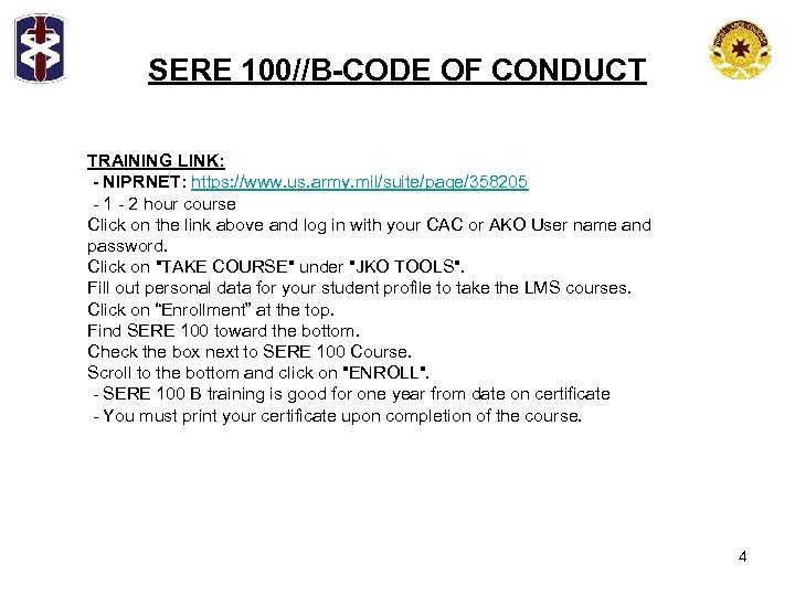 SERE 100//B-CODE OF CONDUCT TRAINING LINK: - NIPRNET: https: //www. us. army. mil/suite/page/358205 -