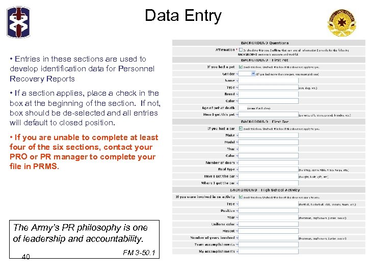 Data Entry • Entries in these sections are used to develop identification data for