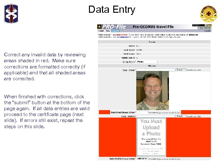 Data Entry Correct any invalid data by reviewing areas shaded in red. Make sure