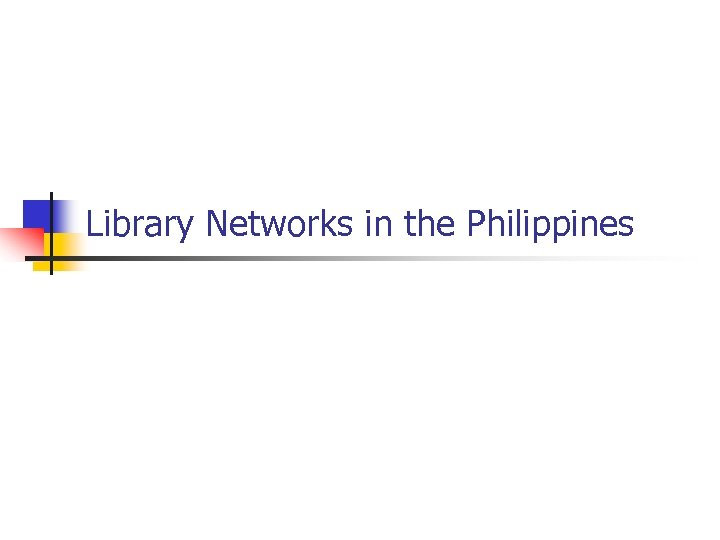 Library Networks in the Philippines