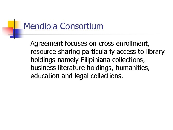 Mendiola Consortium Agreement focuses on cross enrollment, resource sharing particularly access to library holdings