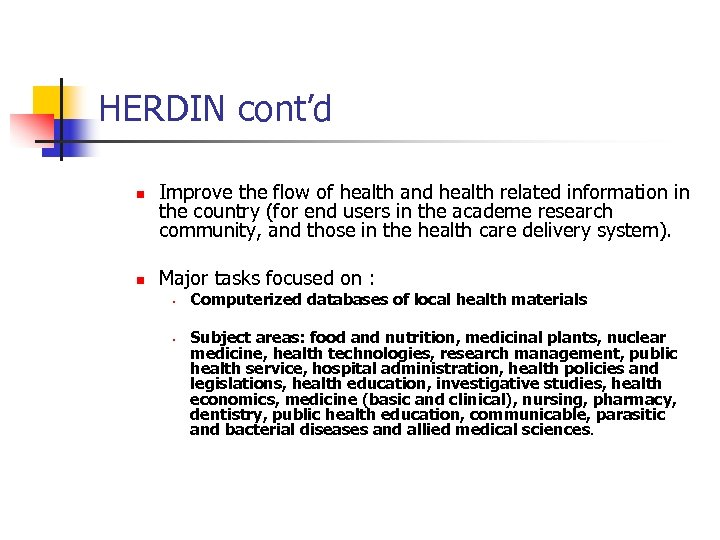 HERDIN cont'd n n Improve the flow of health and health related information in
