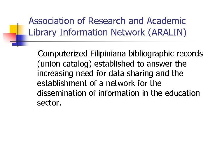 Association of Research and Academic Library Information Network (ARALIN) Computerized Filipiniana bibliographic records (union