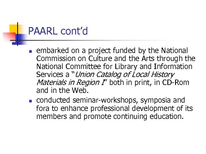 PAARL cont'd n n embarked on a project funded by the National Commission on