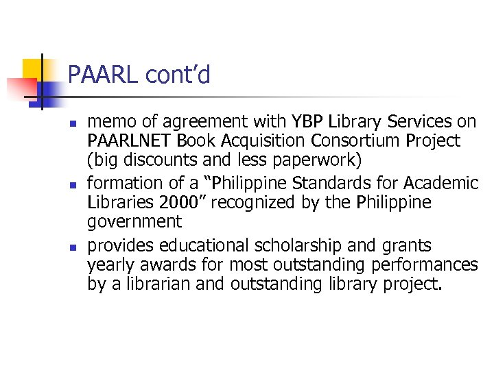 PAARL cont'd n n n memo of agreement with YBP Library Services on PAARLNET