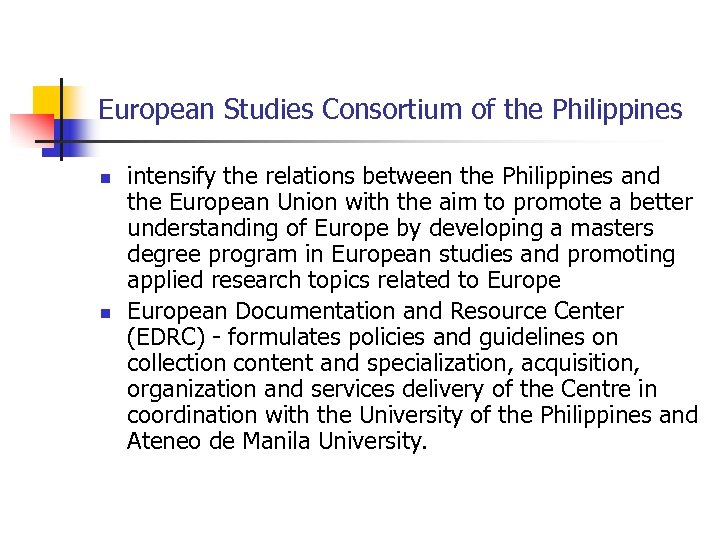 European Studies Consortium of the Philippines n n intensify the relations between the Philippines