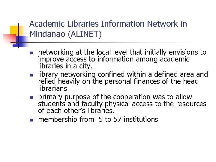 Academic Libraries Information Network in Mindanao (ALINET) n n networking at the local level