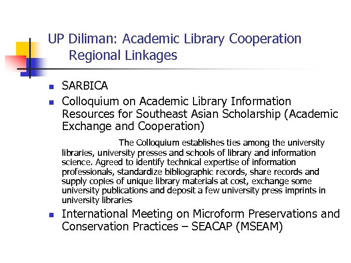UP Diliman: Academic Library Cooperation Regional Linkages n n SARBICA Colloquium on Academic Library