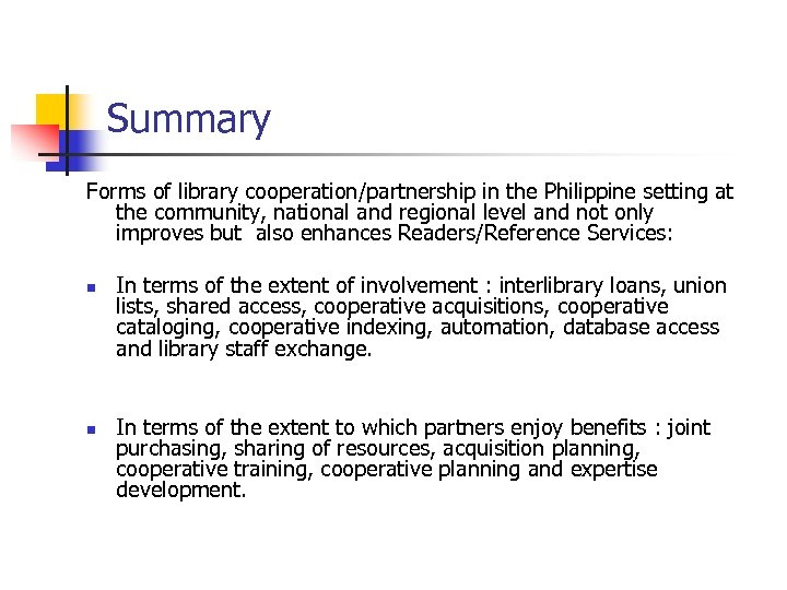 Summary Forms of library cooperation/partnership in the Philippine setting at the community, national and