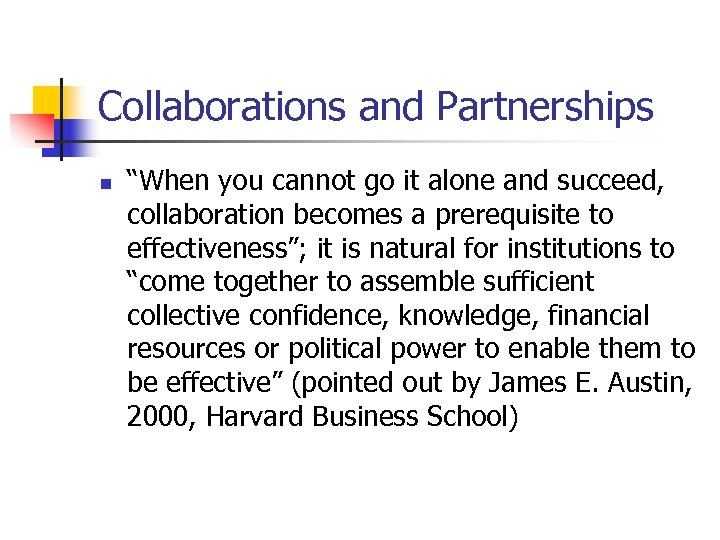 """Collaborations and Partnerships n """"When you cannot go it alone and succeed, collaboration becomes"""