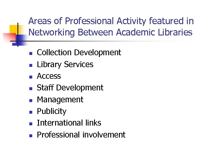 Areas of Professional Activity featured in Networking Between Academic Libraries n n n n