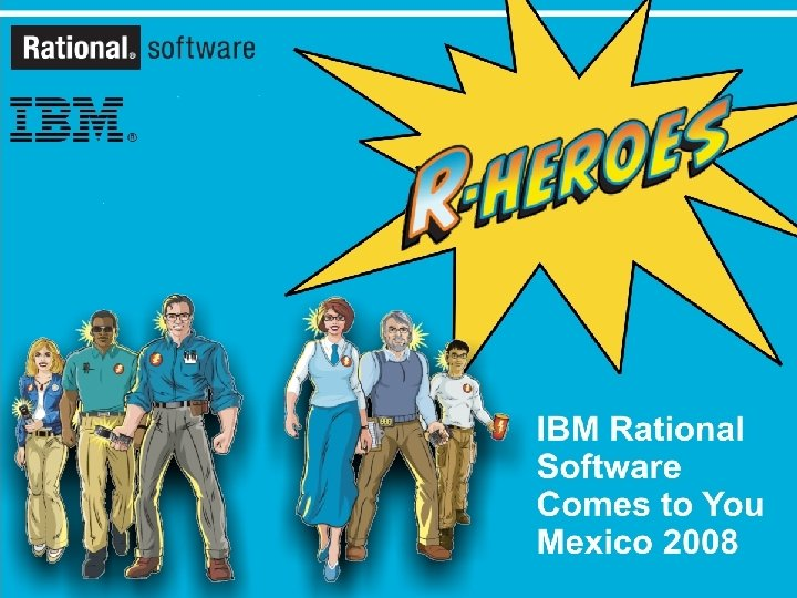 IBM Rational Software Comes to You México 2008 1