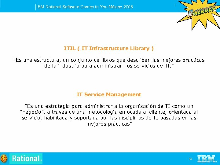 IBM Rational Software Comes to You México 2008 ITIL ( IT Infrastructure Library )
