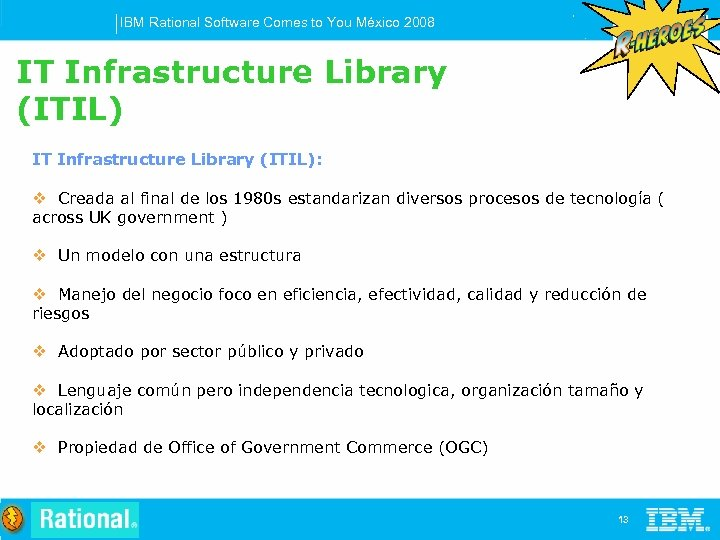 IBM Rational Software Comes to You México 2008 IT Infrastructure Library (ITIL): v Creada