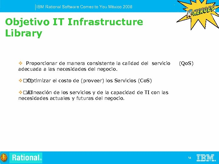 IBM Rational Software Comes to You México 2008 Objetivo IT Infrastructure Library v Proporcionar