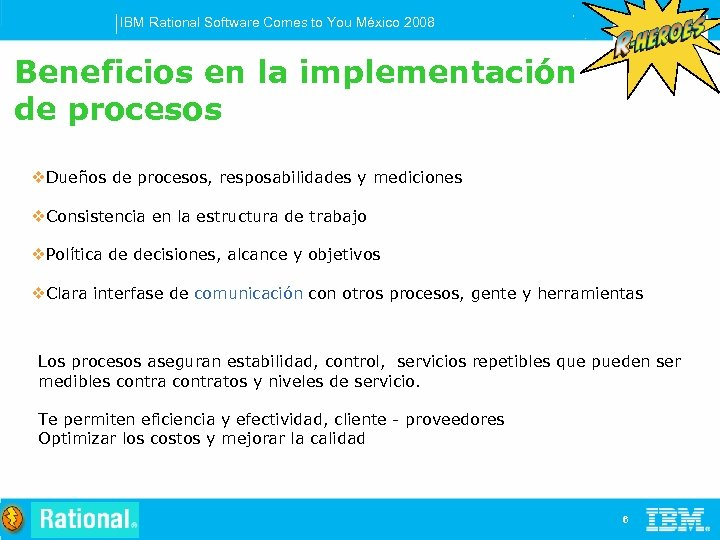 IBM Rational Software Comes to You México 2008 Beneficios en la implementación de procesos